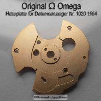 Omega Halteplatte für Datumsanzeiger Part Nr. Omega 1020-1554 Cal. 1020 1021 1022