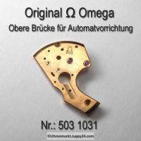 Omega obere Brücke für Automatvorrichtung Omega 503-1031 (470 1031) Cal. 503 SIGNIERT
